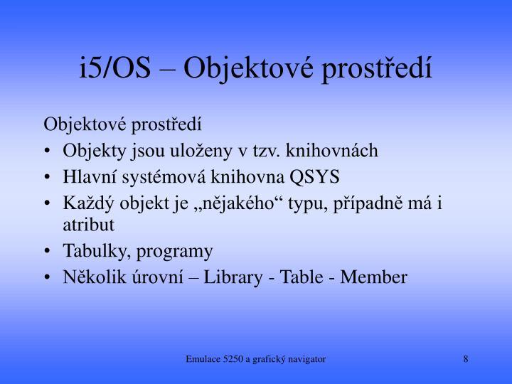 i5/OS – Objektové prostředí