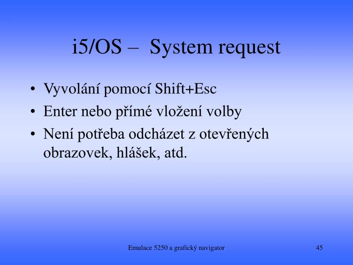 i5/OS –  System request