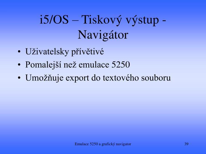 i5/OS – Tiskový výstup - Navigátor