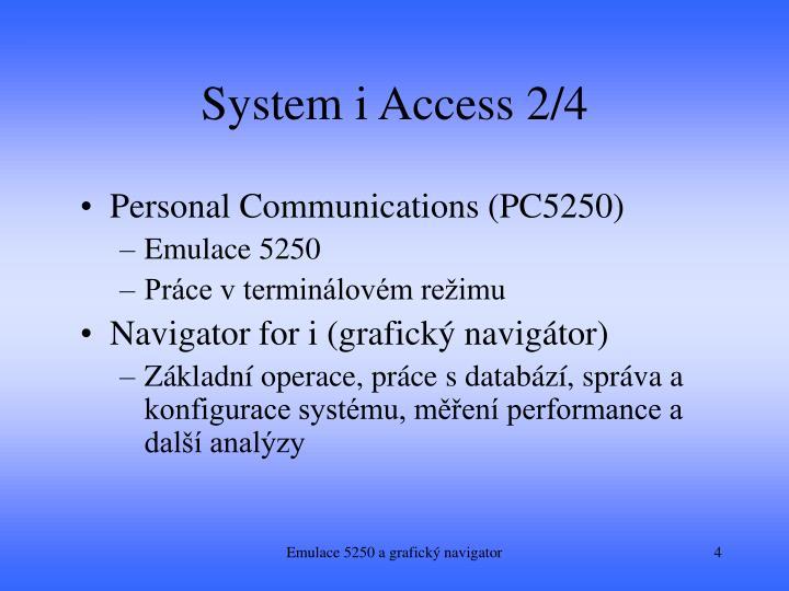 System i Access 2/4