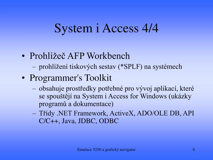System i Access 4/4