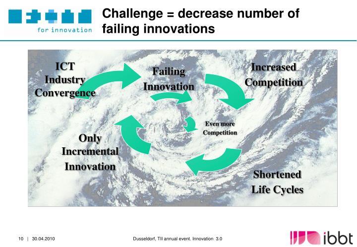 Challenge = decrease number of