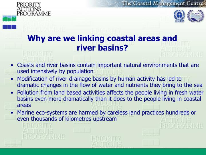Why are we linking coastal areas and river basins?