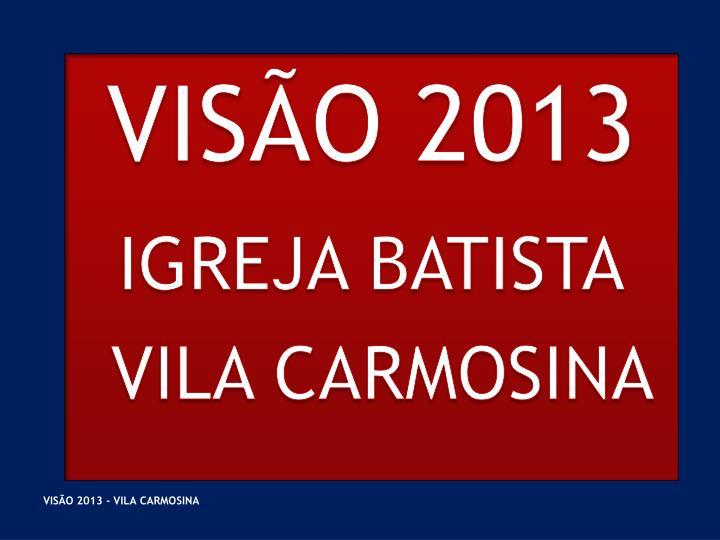 VISÃO 2013