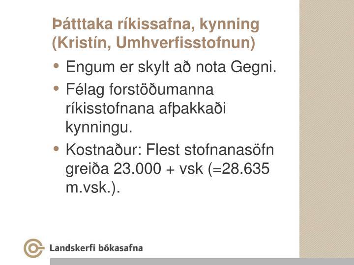 Þátttaka ríkissafna, kynning (Kristín, Umhverfisstofnun)