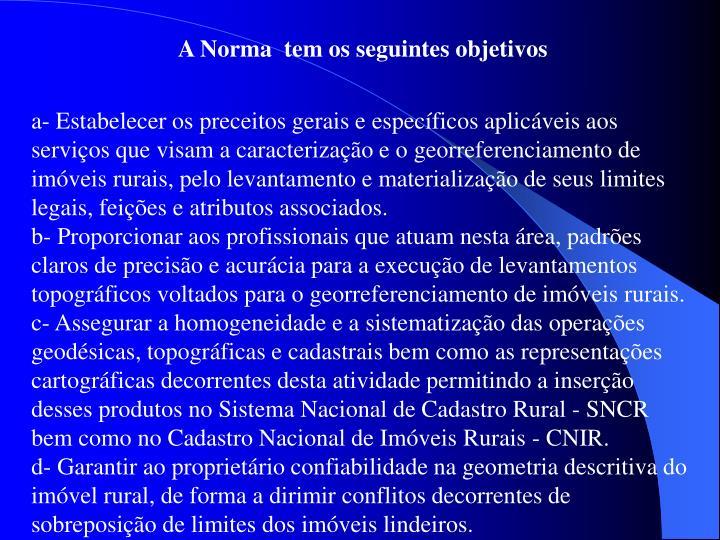 A Norma  tem os seguintes objetivos