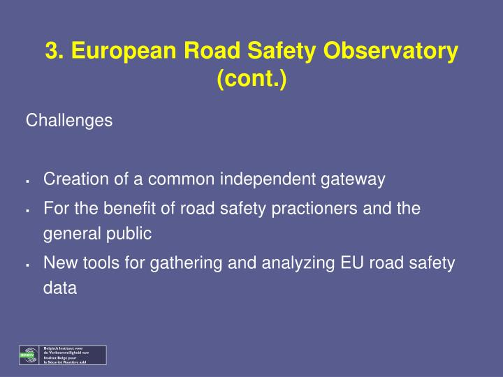 3. European Road Safety Observatory (cont.)