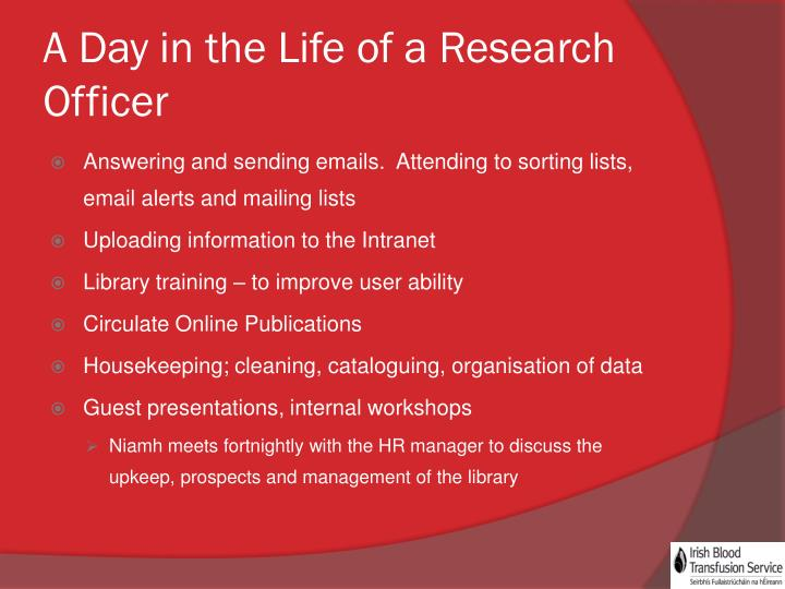 A Day in the Life of a Research Officer