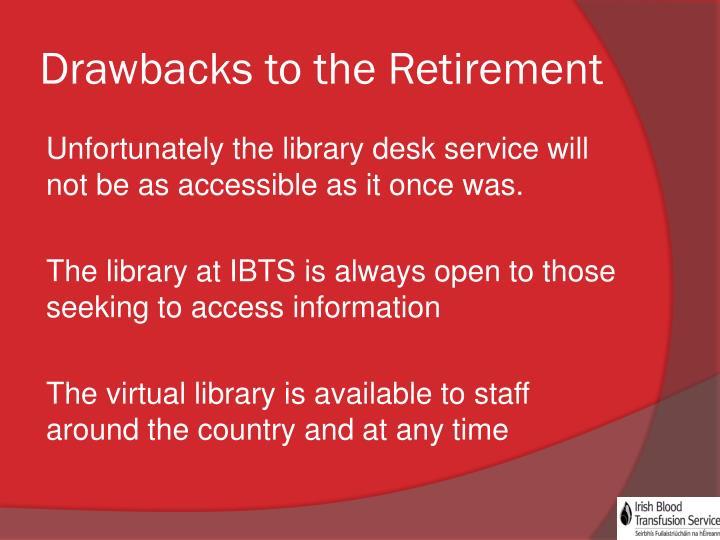 Drawbacks to the Retirement