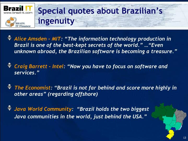 Special quotes about Brazilian's ingenuity
