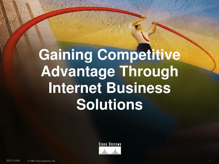 gaining competitive advantage through internet business solutions n.