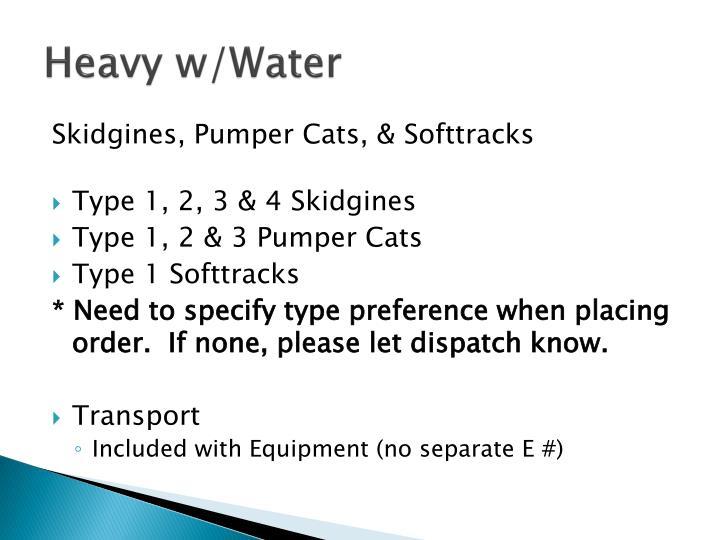 Heavy w/Water