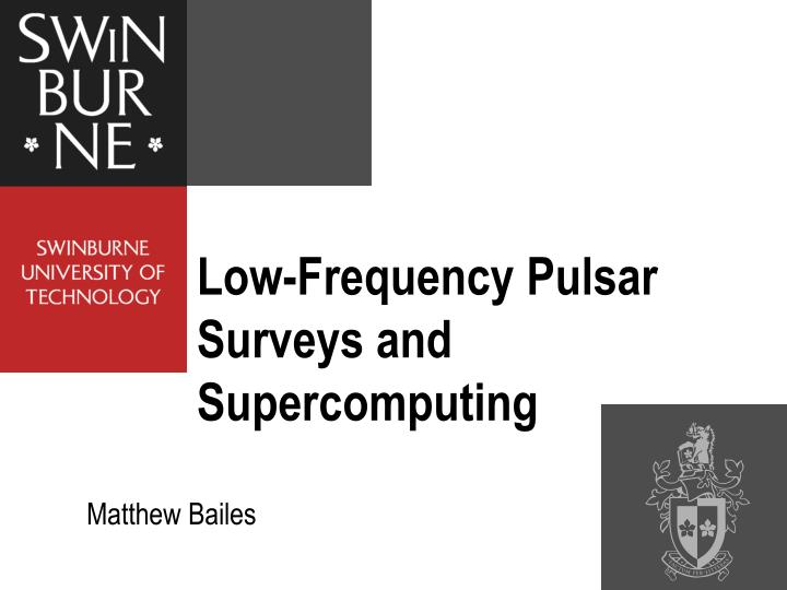 Low frequency pulsar surveys and supercomputing