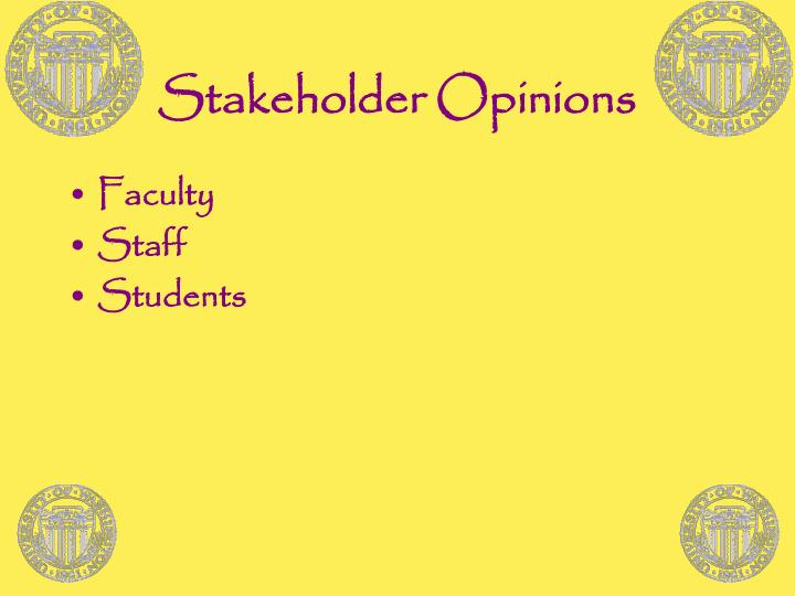 Stakeholder Opinions