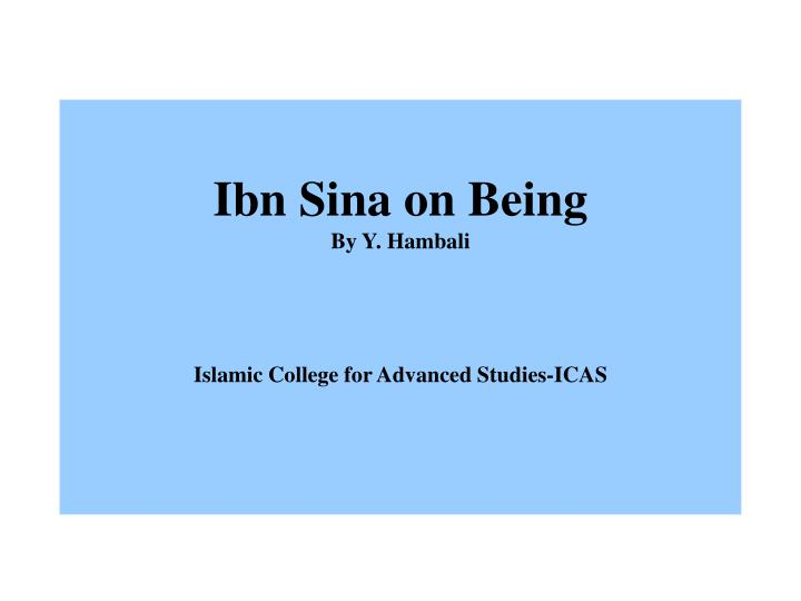 ibn sina on being by y hambali islamic college for advanced studies icas n.