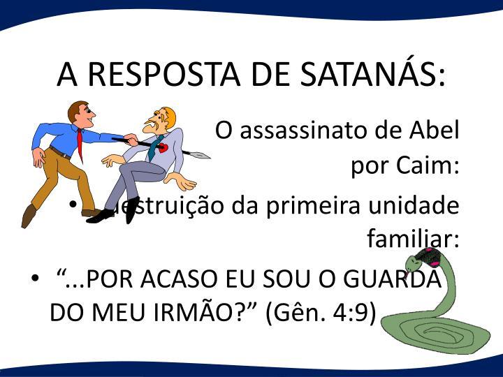 A RESPOSTA DE SATANÁS: