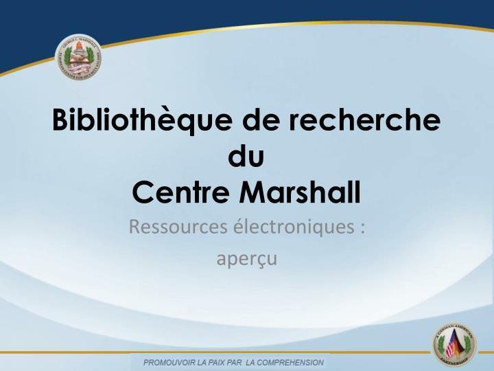 Biblioth que de recherche du centre marshall