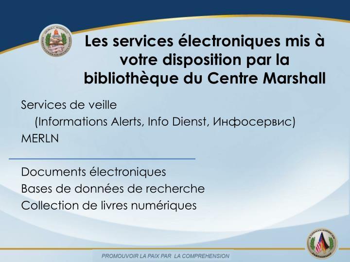 Les services électroniques mis à votre disposition par la bibliothèque du Centre Marshall