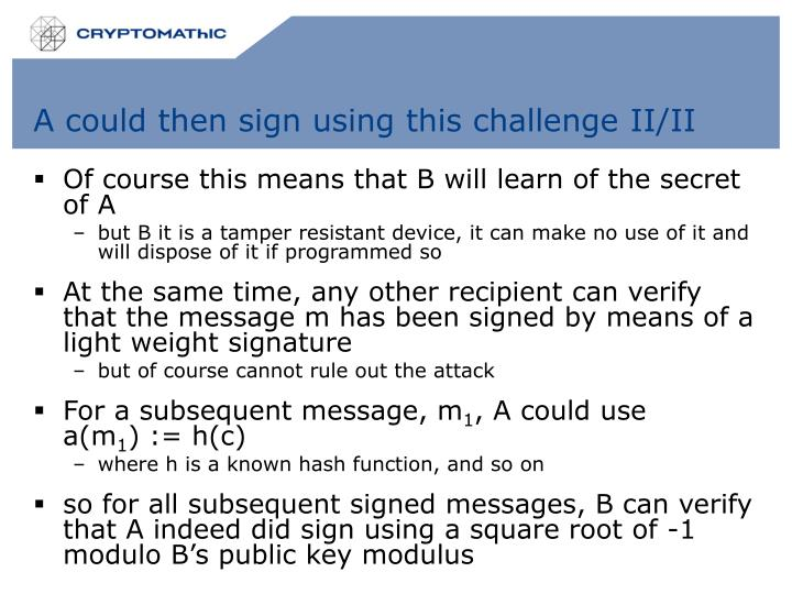 A could then sign using this challenge II/II