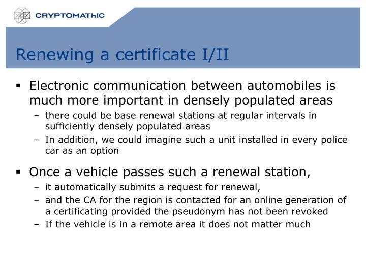 Renewing a certificate I/II