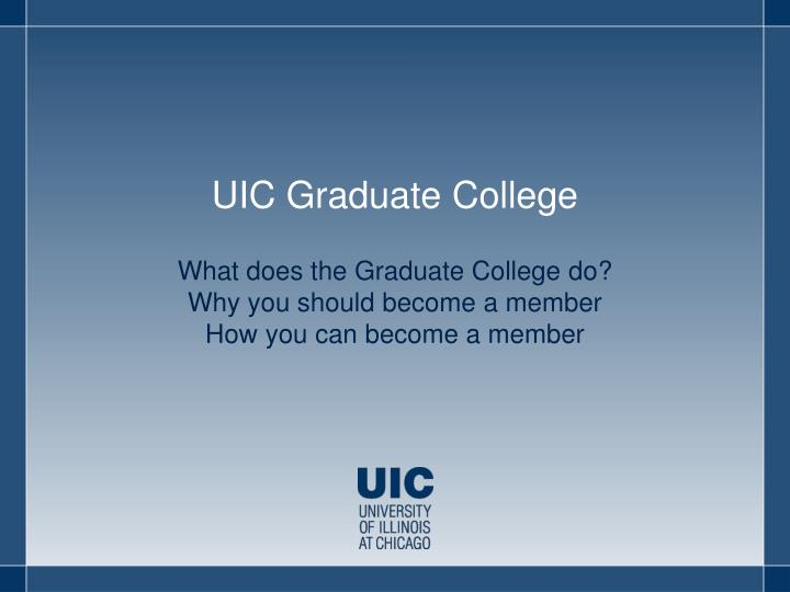 uic graduate college dissertation University college washu events calendar a title, scope, and procedure form for the dissertation must be signed by the committee members and by the program chair, and then submitted to the graduate school, no later than the end of the student's fourth year.