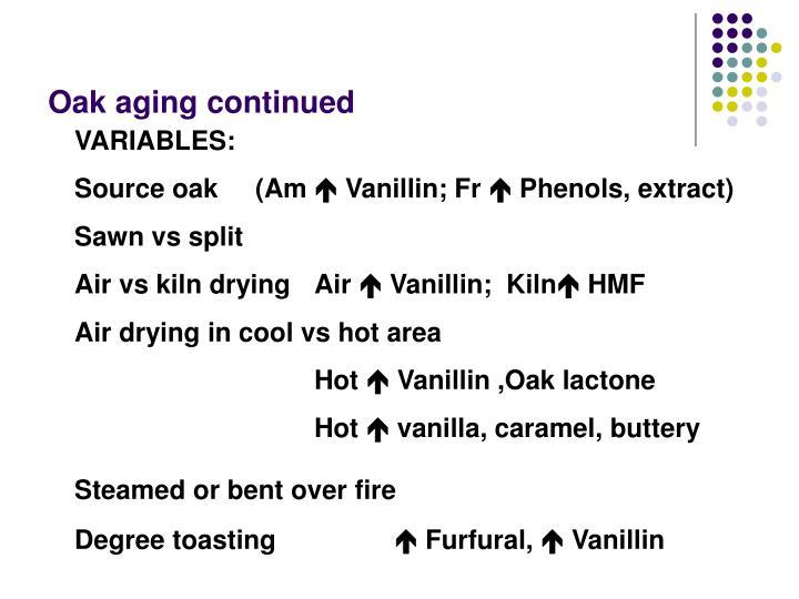 Oak aging continued