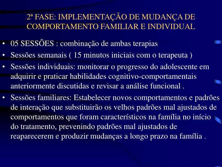 2ª FASE: IMPLEMENTAÇÃO DE MUDANÇA DE COMPORTAMENTO FAMILIAR E INDIVIDUAL