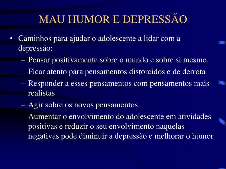 MAU HUMOR E DEPRESSÃO