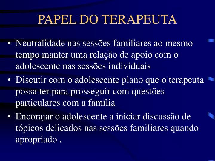 PAPEL DO TERAPEUTA