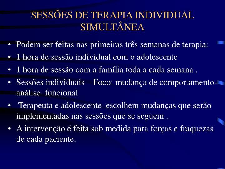 SESSÕES DE TERAPIA INDIVIDUAL SIMULTÂNEA