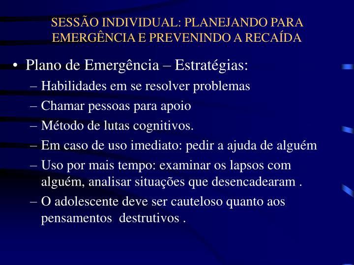 SESSÃO INDIVIDUAL: PLANEJANDO PARA EMERGÊNCIA E PREVENINDO A RECAÍDA