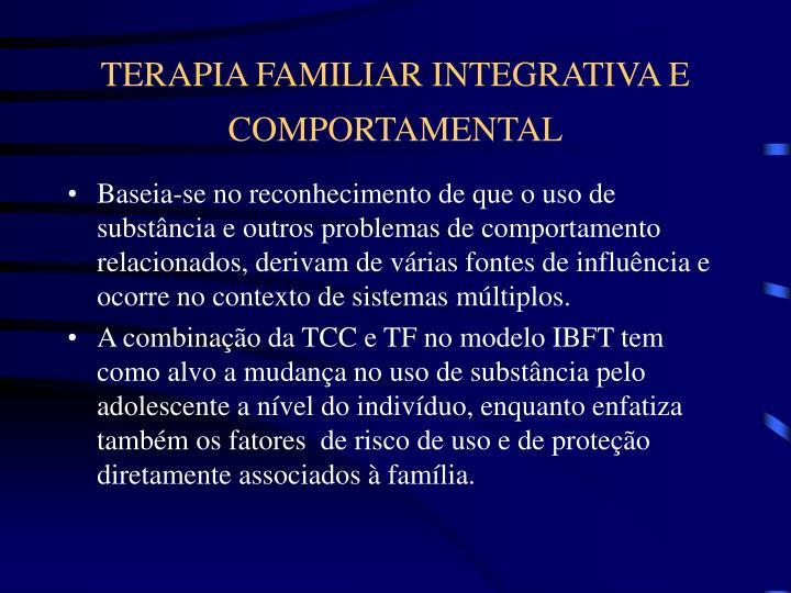 TERAPIA FAMILIAR INTEGRATIVA E COMPORTAMENTAL