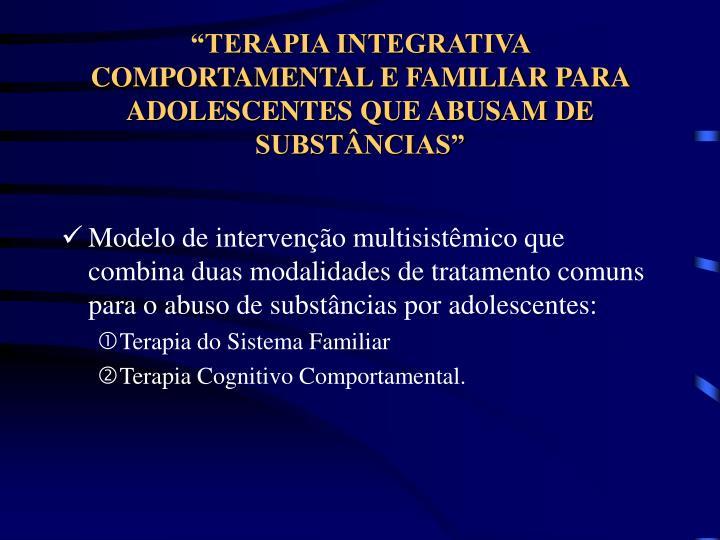 Terapia integrativa comportamental e familiar para adolescentes que abusam de subst ncias1