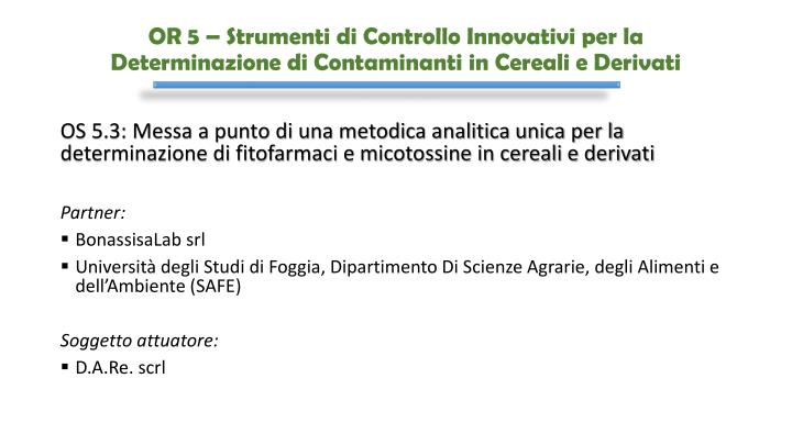 OR 5 – Strumenti di Controllo Innovativi per la Determinazione di Contaminanti in Cereali e Derivati