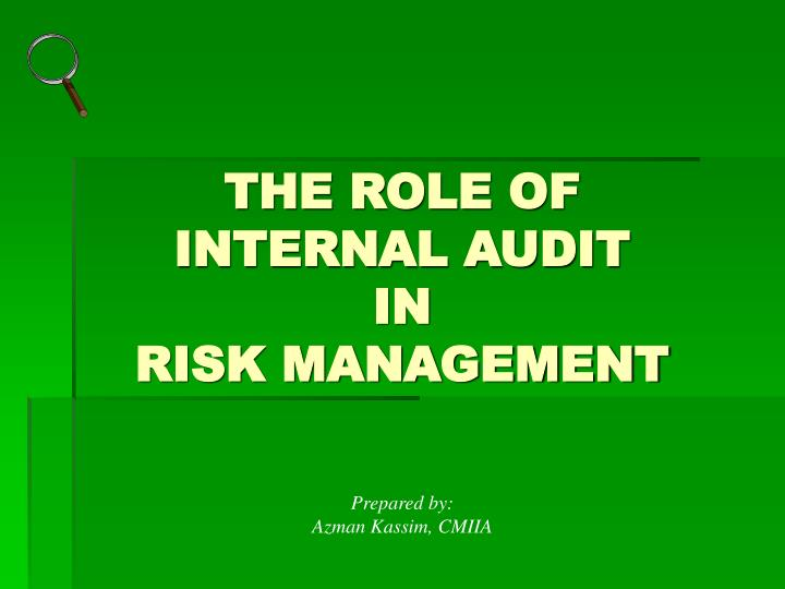 the role of internal audit in Comments off on boards and internal audit print e-mail tweet accounting, audits, boards of directors the evolving role of internal audit in risk management.