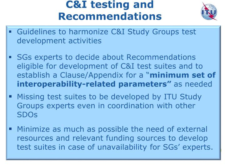 C&I testing and Recommendations