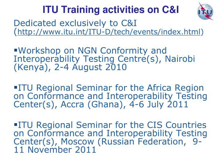 ITU Training activities on C&I