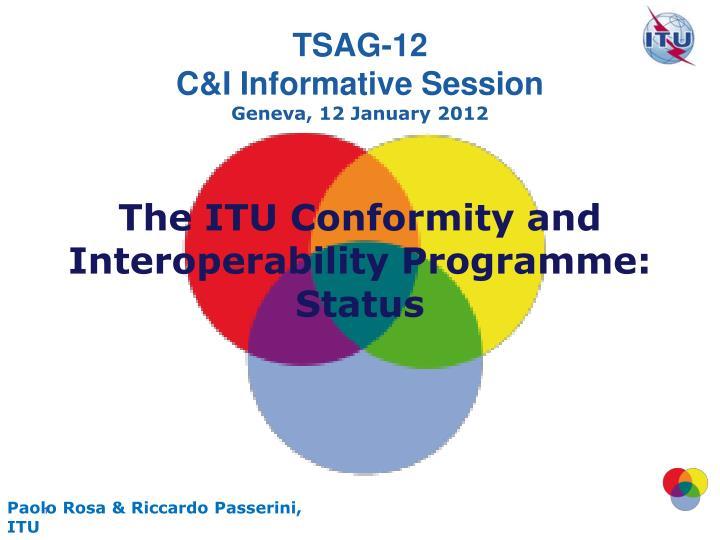 The itu conformity and interoperability programme status