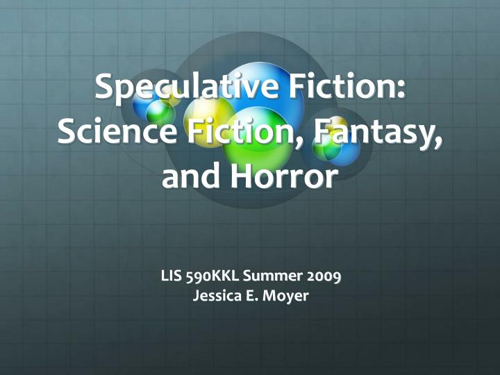 speculative fiction science fiction fantasy and horror n.