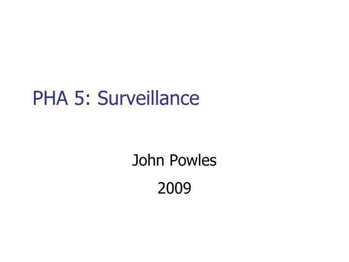 pha 5 surveillance n.
