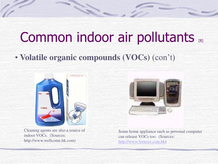 Cleaning agents are also a source of indoor VOCs.  (Sources: http://www.wellcome.hk.com)
