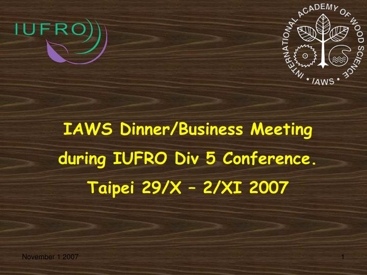IAWS Dinner/Business Meeting