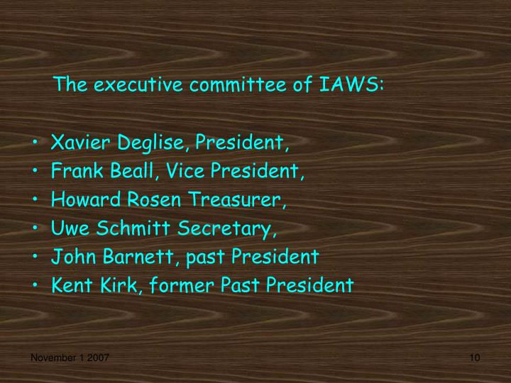 The executive committee of IAWS: