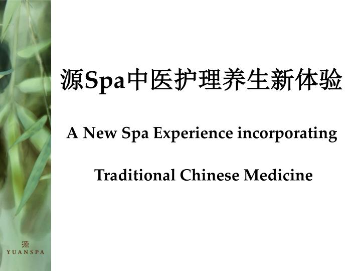 spa a new spa experience incorporating traditional chinese medicine n.