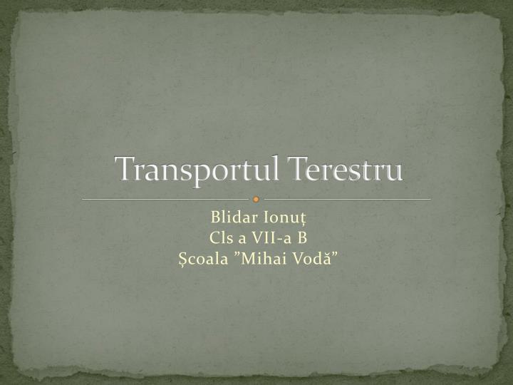 transportul terestru n.