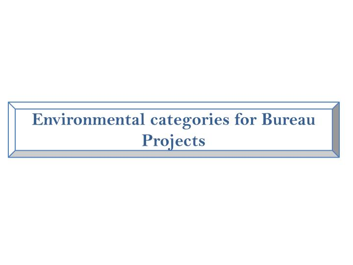 Environmental categories for Bureau Projects