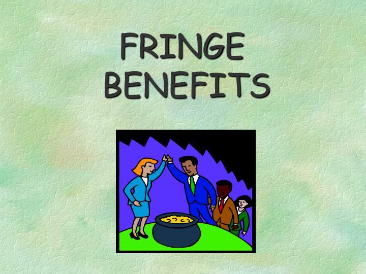 types of fringe benefits ppt
