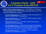 customer needs iasi l1ct products from metop
