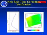 near real time l2 product verification1