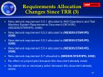 requirements allocation changes since trr 3
